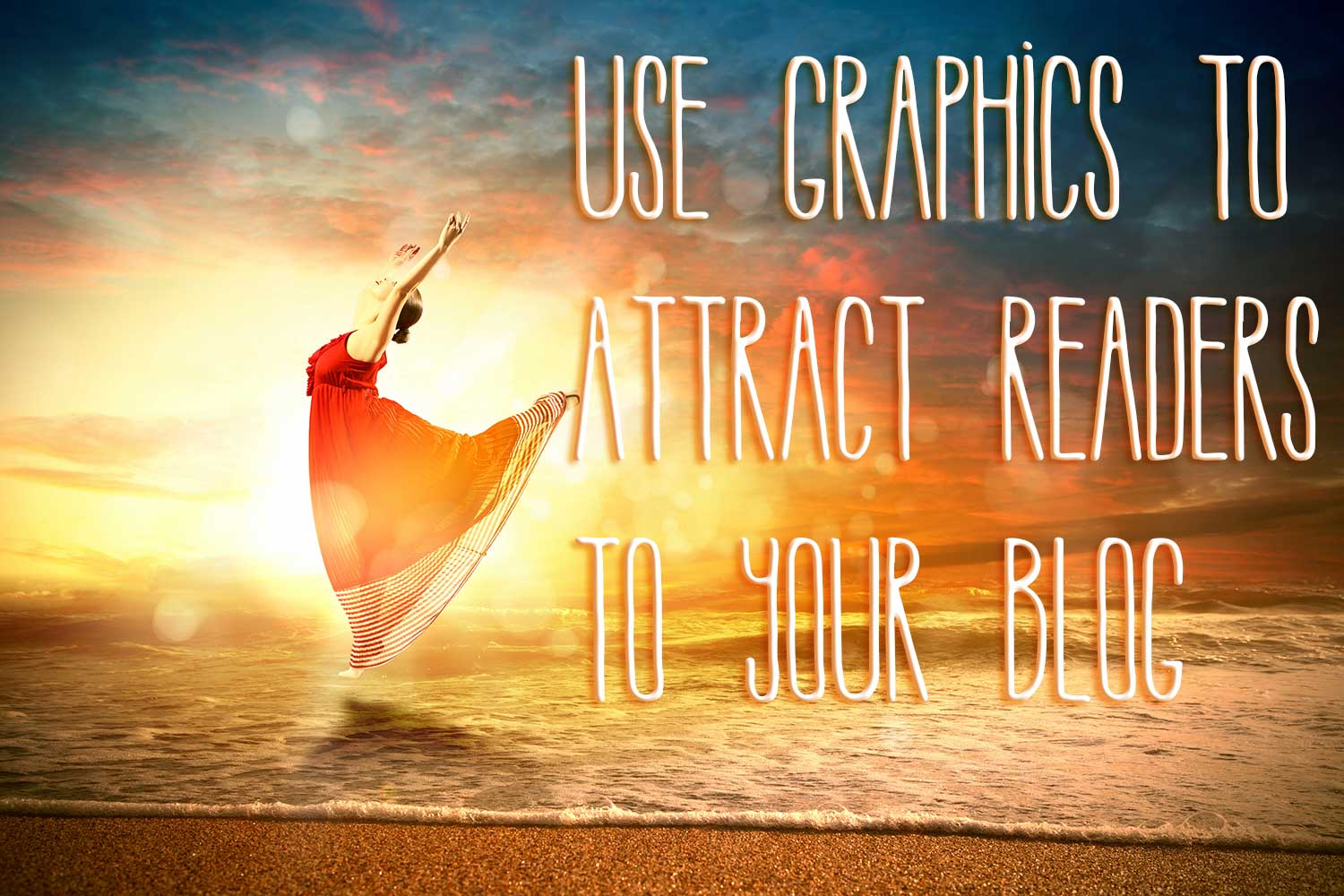 Attention-grabbing graphics bring readers to your posts.