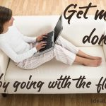 "Be More Productive By ""Going with The Flow"""