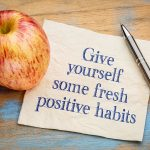 The Secrets to Creating Good Habits